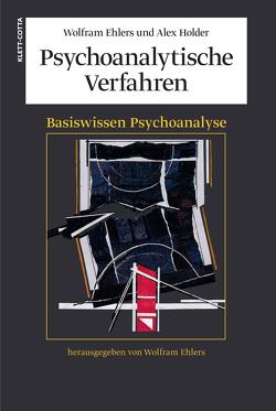 Psychoanalytische Verfahren von Ehlers,  Wolfram, Haynal,  André, Holder,  Alex