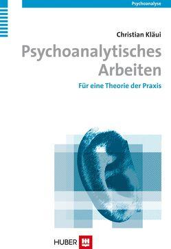 Psychoanalytisches Arbeiten von Kläui,  Christian