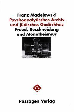 Psychoanalytisches Archiv und jüdisches Gedächtnis von Maciejewski,  Franz