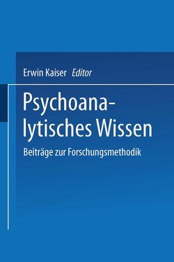 Psychoanalytisches Wissen von Kaiser,  Erwin