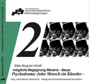 Psychodrama – Jeder Mensch ein Künstler, mögliche Begegnung Moreno – Beuys von Bogner-Wolff,  Silke