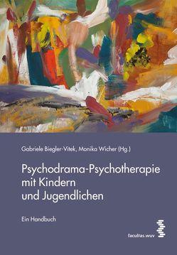 Psychodrama-Psychotherapie mit Kindern und Jugendlichen von Biegler-Vitek,  Gabriele, Wicher,  Monika