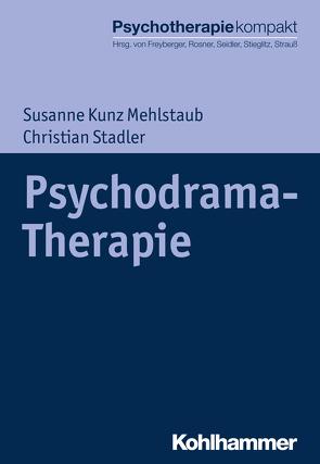 Psychodrama-Therapie von Freyberger,  Harald, Kunz Mehlstaub,  Susanne, Rosner,  Rita, Seidler,  Günter H., Stieglitz,  Rolf-Dieter, Strauß,  Bernhard