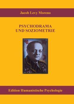 Psychodrama und Soziometrie von Fox,  Jonathan, Fuhr,  Reinhard, Moreno,  Jacob L.