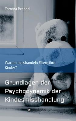 Psychodynamik der Kindesmisshandlung von Brendel,  Tamara