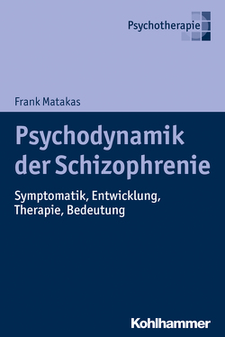 Psychodynamik der Schizophrenie von Matakas,  Frank