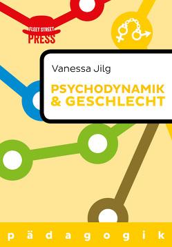 Psychodynamik und Geschlecht von Jilg,  Vanessa