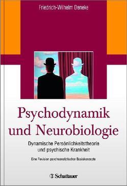Psychodynamik und Neurobiologie von Deneke,  Friedrich-Wilhelm