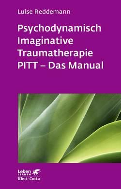 Psychodynamisch Imaginative Traumatherapie von Reddemann,  Luise