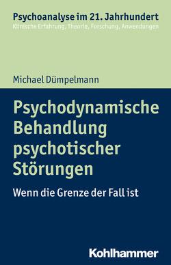 Psychodynamische Behandlung psychotischer Störungen von Benecke,  Cord, Dümpelmann,  Michael, Gast,  Lilli, Leuzinger-Bohleber,  Marianne, Mertens,  Wolfgang