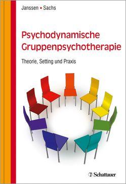 Psychodynamische Gruppenpsychotherapie von Janssen,  Paul L., Sachs,  Gabriele