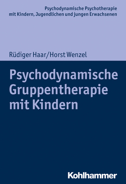 Psychodynamische Gruppentherapie mit Kindern von Burchartz,  Arne, Haar,  Rüdiger, Hopf,  Hans, Lutz,  Christiane, Wenzel,  Horst