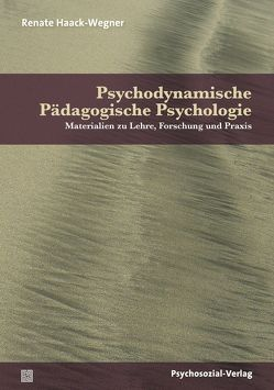Psychodynamische Pädagogische Psychologie von Haack-Wegner,  Renate