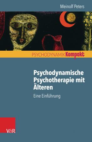 Psychodynamische Psychotherapie mit Älteren von Peters,  Meinolf