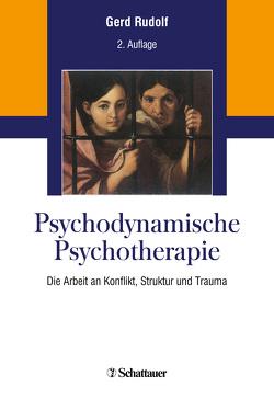Psychodynamische Psychotherapie von Rudolf,  Gerd