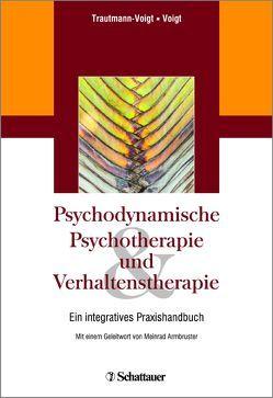 Psychodynamische Psychotherapie und Verhaltenstherapie von Armbruster,  Meinrad, Trautmann-Voigt,  Sabine, Voigt,  Bernd