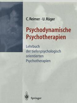 Psychodynamische Psychotherapien von Hagehülsmann,  H., Hagehülsmann,  U., Hartmann-Kottek,  L., Heisterkamp,  G., Kottje-Birnbacher,  L, Reich,  G., Reimer,  C., Riegels,  V., Rüger,  U., Schroeder,  W.C., Staats,  H.