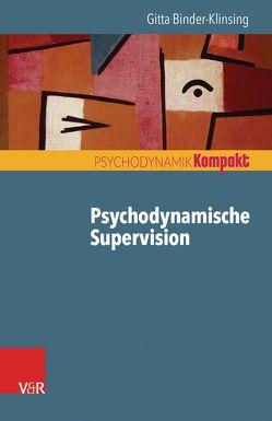 Psychodynamische Supervision von Binder-Klinsing,  Gitta
