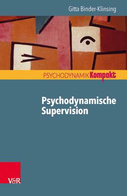Psychodynamische Supervision von Binder-Klinsing,  Gitta, Resch,  Franz, Seiffge-Krenke,  Inge