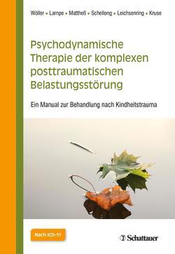 Psychodynamische Therapie der Komplexen Posttraumatischen Belastungsstörung von Kruse,  Johannes, Lampe,  Astrid, Leichsenring,  Falk, Schellong,  Julia, Wöller,  Wolfgang