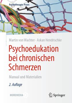 Psychoedukation bei chronischen Schmerzen von Hendrischke,  Askan, von Wachter,  Martin
