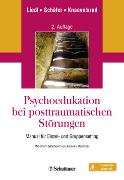 Psychoedukation bei posttraumatischen Störungen von Knaevelsrud,  Christine, Liedl,  Alexandra, Schäfer,  Ute
