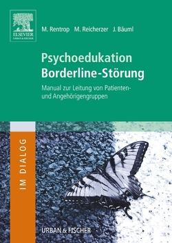 Psychoedukation Borderline-Störung von Bäuml,  Josef, Reicherzer,  Markus, Rentrop,  Michael