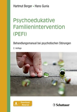 Psychoedukative Familienintervention (PEFI) von Berger,  Hartmut, Gunia,  Hans