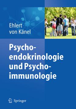 Psychoendokrinologie und Psychoimmunologie von Ehlert,  Ulrike, von Känel,  Roland