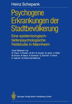 Psychogene Erkrankungen der Stadtbevölkerung von Dührssen,  A., Ehl,  M., Godart,  B., Janta,  B., Käfer,  H., Knoke,  M., Manz,  R., Parekh,  H., Schepank,  Heinz, Schiessl,  N., Schroth,  G., Stork,  H, Tress,  W., Valentin,  E., Weinhold-Metzner,  M.