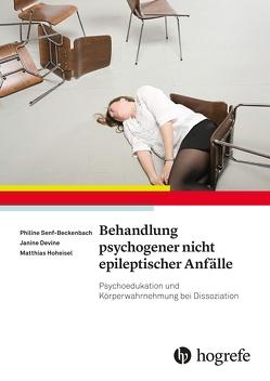 Psychogene nicht epileptischer Anfälle in der Praxis von Devine,  Janine, Hoheisel,  Matthias, Senf-Beckenbach,  Philine