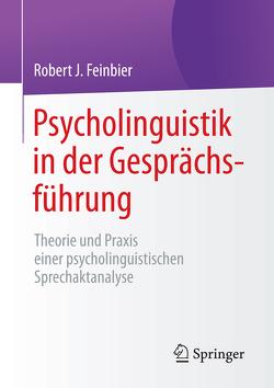 Psycholinguistik in der Gesprächsführung von Feinbier,  Robert J.