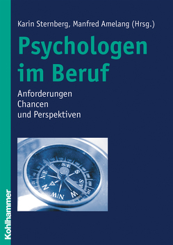 Psychologen im Beruf von Amelang,  Manfred, Sternberg,  Karin