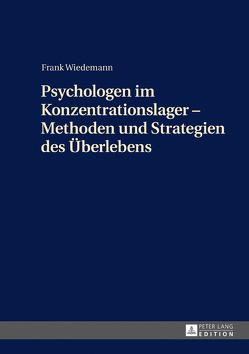 Psychologen im Konzentrationslager – Methoden und Strategien des Überlebens von Wiedemann,  Frank