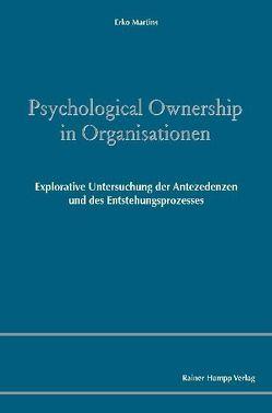 Psychological Ownership in Organisationen von Martins,  Erko