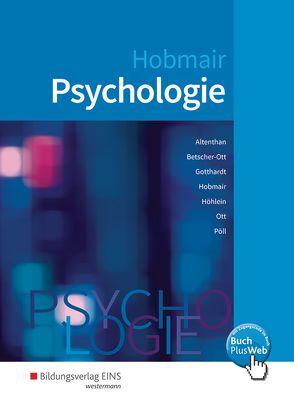 Psychologie von Altenthan,  Sophia, Betscher-Ott,  Sylvia, Gotthardt,  Wilfried, Hobmair,  Hermann, Höhlein,  Reiner, Ott,  Wilhelm, Pöll,  Rosmaria