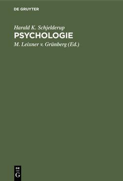 Psychologie von Grünberg,  M. Leixner v., Schjelderup,  Harald K.