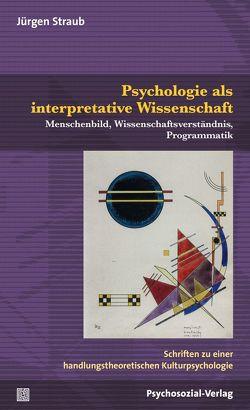 Psychologie als interpretative Wissenschaft von Straub,  Jürgen