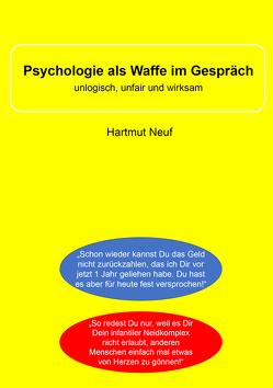 Psychologie als Waffe im Streitgespräch von Neuf,  Hartmut