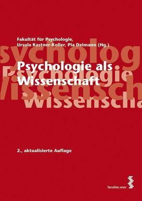 Psychologie als Wissenschaft von Deimann,  Pia, Kastner-Koller,  Ursula