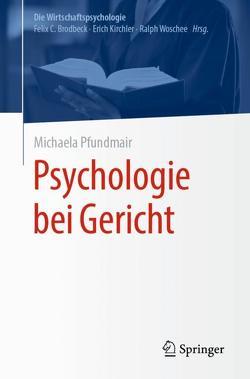 Psychologie bei Gericht von Pfundmair,  Michaela