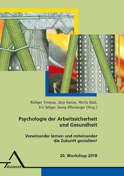 Psychologie der Arbeitssicherheit und Gesundheit von Bald,  Moritz, Effenberger,  Georg, Kampe,  Jana, Seliger,  Iris, Trimpop,  Rüdiger