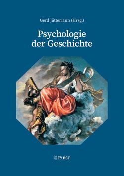 Psychologie der Geschichte von Jüttemann,  Gerd