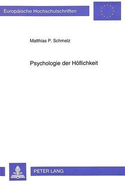 Psychologie der Höflichkeit von Schmelz,  Matthias