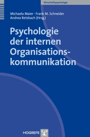 Psychologie der internen Organisationskommunikation von Maier,  Michaela, Retzbach,  Andrea, Schneider,  Frank M.