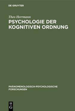 Psychologie der kognitiven Ordnung von Herrmann,  Theo