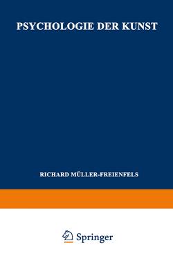 Psychologie der Kunst von Müller-Freienfels,  Richard