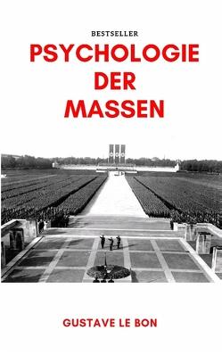 Psychologie der Massen von Le Bon,  Gustave