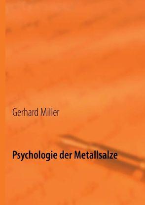 Psychologie der Metallsalze von Miller,  Gerhard