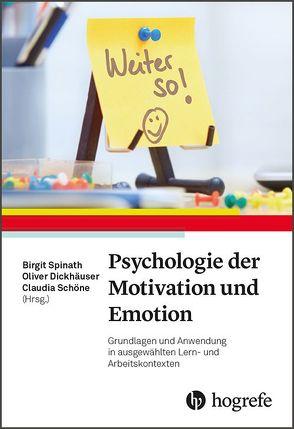 Psychologie der Motivation und Emotion von Dickhäuser,  Oliver, Schöne,  Claudia, Spinath,  Birgit